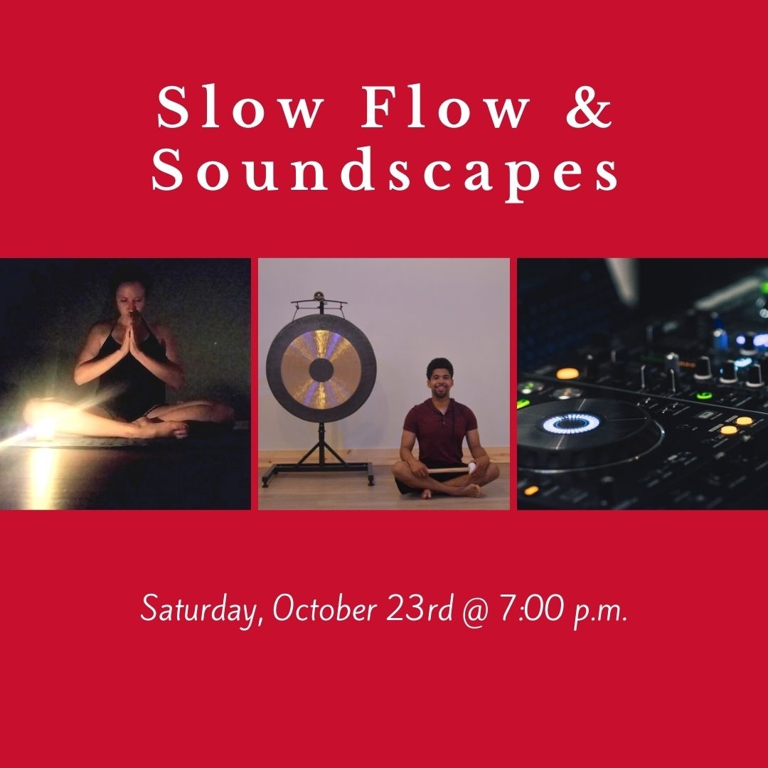 Slow Flow & Soundscapes on October 23rd